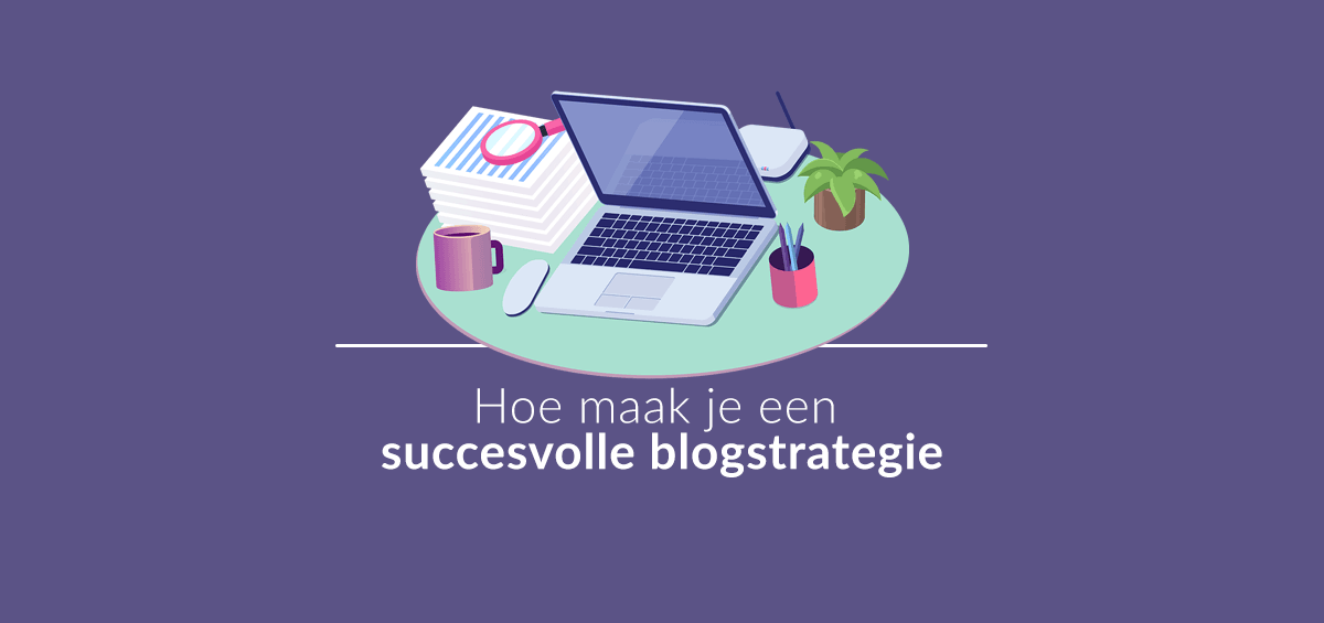 succesvolle-blogstrategie